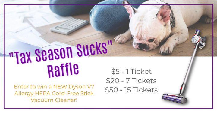 """Tax Season Sucks"" Dyson Raffle"